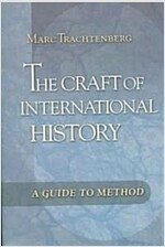 The Craft of International History: A Guide to Method (Paperback)