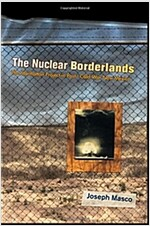 The Nuclear Borderlands: The Manhattan Project in Post-Cold War New Mexico (Paperback)