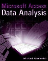 Microsoft Access data analysis : unleashing the analytical power of Access