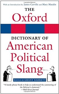 The Oxford Dictionary of American Political Slang (Paperback)