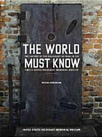The World Must Know: The History of the Holocaust as Told in the United States Holocaust Memorial Museum (Paperback, Revised)
