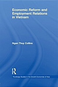 Economic Reform and Employment Relations in Vietnam (Paperback)