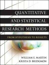 Quantitative and statistical research methods : from hypothesis to results