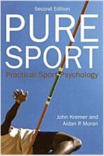 Pure Sport : Practical sport psychology (Paperback, 2 New edition)