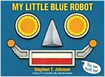 My Little Blue Robot (Hardcover)