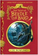 The Tales of Beedle the Bard : Large Print Dyslexia Edition (Hardcover)