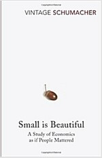 Small Is Beautiful : A Study of Economics as if People Mattered (Paperback)