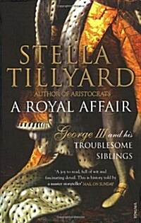 A Royal Affair : George III and His Troublesome Siblings (Paperback)