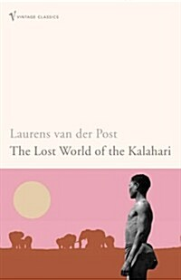 The Lost World of the Kalahari : With the Great and the Little Memory (Paperback)