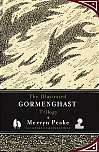The Illustrated Gormenghast Trilogy (Hardcover)