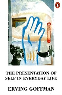 The Presentation of Self in Everyday Life (Paperback)