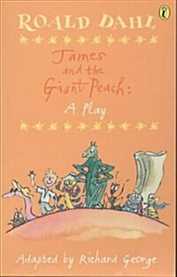 James and the Giant Peach : Plays for Children (Paperback)