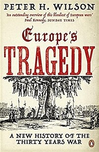 Europe's Tragedy : A New History of the Thirty Years War (Paperback)