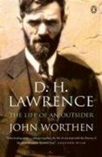 D. H. Lawrence : the life of an outsider