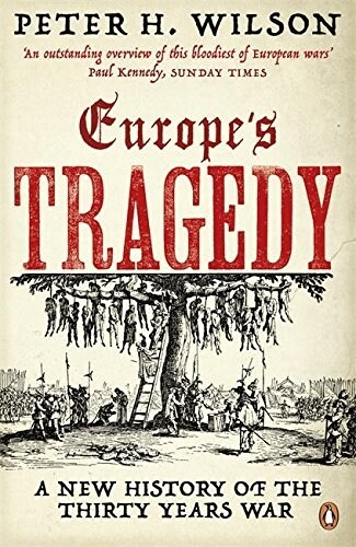 Europes Tragedy : A New History of the Thirty Years War (Paperback)