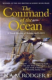The Command of the Ocean : A Naval History of Britain 1649-1815 (Paperback)