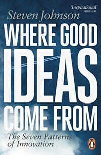 Where Good Ideas Come from : The Seven Patterns of Innovation (Paperback)