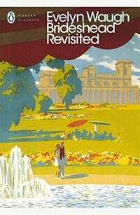 Brideshead Revisited : The Sacred and Profane Memories of Captain Charles Ryder (Paperback)
