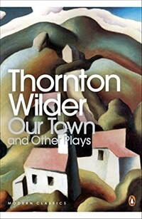 Our Town and Other Plays (Paperback)
