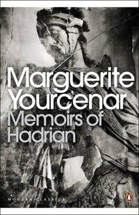 Memoirs of Hadrian : And Reflections on the Composition of Memoirs of Hadrian (Paperback)