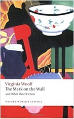 The Mark on the Wall and Other Short Fiction (Paperback)