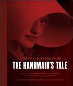 The Art and Making of the Handmaid's Tale (Hardcover)