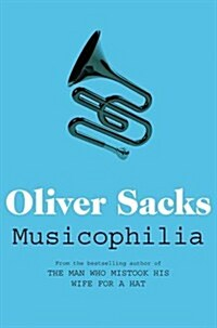 Musicophilia : Tales of Music and the Brain (Paperback)