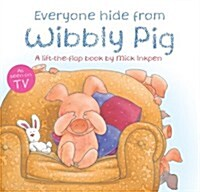 Wibbly Pig: Everyone Hide From Wibbly Pig (Paperback)