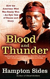 Blood and Thunder : An Epic of the American West (Paperback)