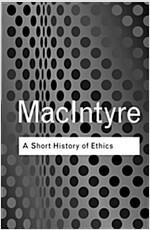 A Short History of Ethics : A History of Moral Philosophy from the Homeric Age to the 20th Century (Paperback)