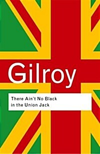 There Aint No Black in the Union Jack (Paperback, 2 New edition)