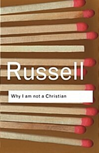 Why I am not a Christian : and Other Essays on Religion and Related Subjects (Paperback, 2 New edition)