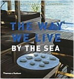 The Way We Live : By the Sea (Hardcover)