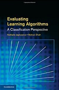 Evaluating Learning Algorithms : A Classification Perspective (Hardcover)