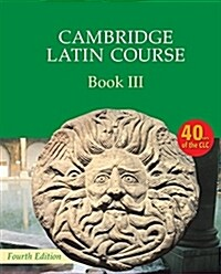 Cambridge Latin Course Book 3 Students Book (Paperback, 4 Revised edition)
