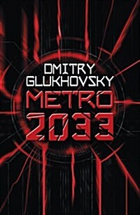 Metro 2033 : The novels that inspired the bestselling games (Paperback)