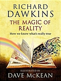 The Magic of Reality : How We Know Whats Really True (Hardcover)