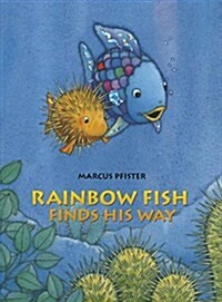 Rainbow Fish Finds His Way (Hardcover)