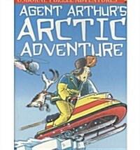 [중고] Agent Arthurs Arctic Adventure (Paperback)
