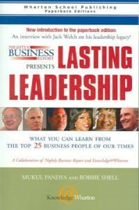 Nightly Business Report Presents Lasting Leadership: What You Can Learn from the Top 25 Business People of Our Times (Paperback)