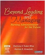 Beyond Leading and Managing: Nursing Administration for the Future (Hardcover)
