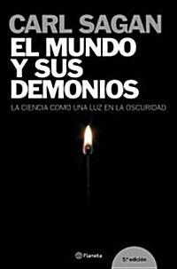 El Mundo Y Sus Demonios. La Ciencia Como Una Luz En La Oscuridad / The Demon-Haunted World: Science as a Candle in the Dark (Paperback, Translation)