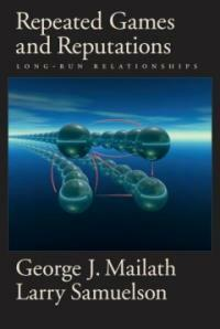 Repeated Games and Reputations: Long-Run Relationships (Hardcover)