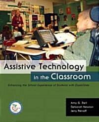 [중고] Assistive Technology in the Classroom : Enhancing the School Experience of Students with Disabilities (Paperback)
