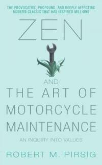 Zen and the Art of Motorcycle Maintenance: An Inquiry Into Values (Mass Market Paperback)