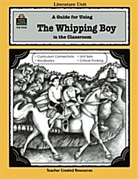 A Guide for Using the Whipping Boy in the Classroom (Paperback, Teachers Guide)