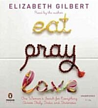Eat, Pray, Love: One Womans Search for Everything Across Italy, India and Indonesia (Audio CD)