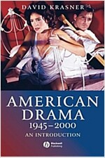 American Drama 1945 - 2000 : An Introduction (Paperback)