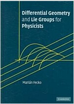 Differential Geometry and Lie Groups for Physicists (Hardcover)
