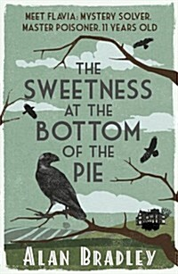 The Sweetness at the Bottom of the Pie : The gripping first novel in the cosy Flavia De Luce series (Paperback)
